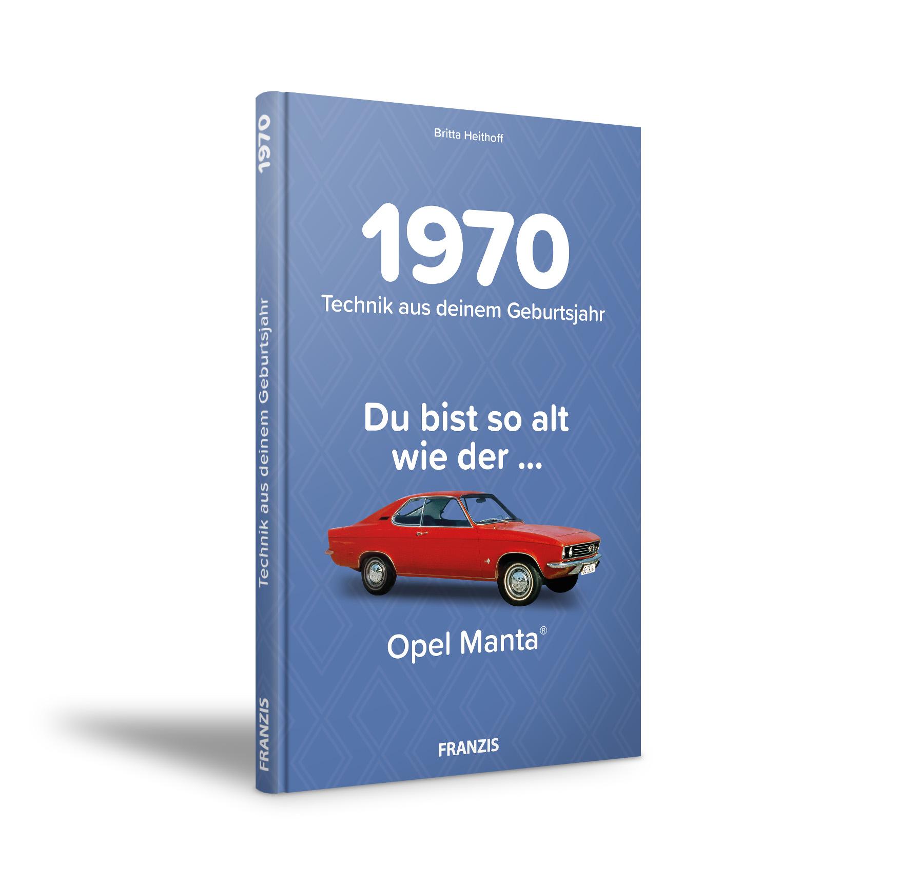 Titel des Buches 1970 – Du bist so als wie der Opel Manta
